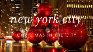 Christmas In New York: Are You Ready For Your Holiday Tour?